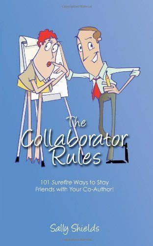 The Collaborator Rules 101 Surefire Ways To Stay Friends With Your CoAuthor