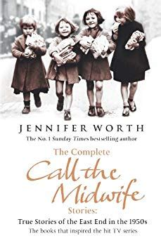 The Complete Call The Midwife Stories True Stories Of The East End In The 1950s English Edition