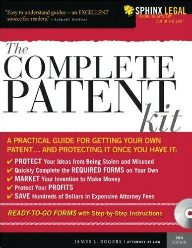 The Complete Patent Kit A Practical Guide For Getting Your Own Patentand Protecting It Once You Have It Complete Kit