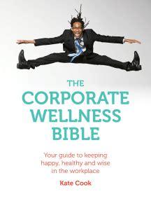 The Corporate Wellness Bible Cook Kate (ePUB/PDF) Free