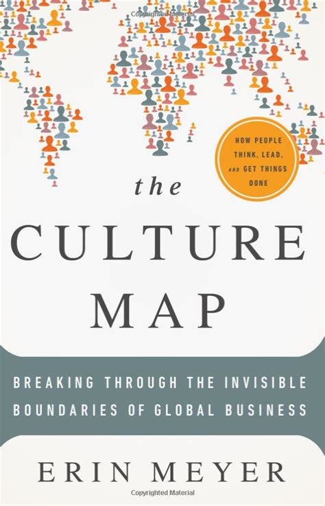 The Culture Map Breaking Through The Invisible Boundaries Of Global Business