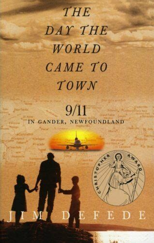 The Day The World Came To Town 9 11 In Gander Newfoundland