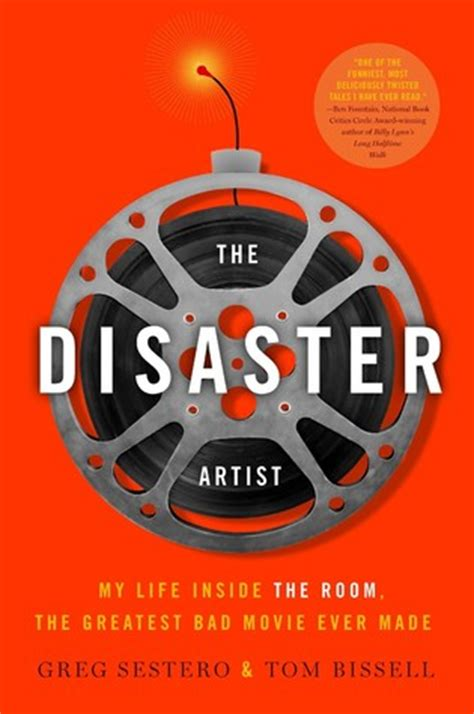 The Disaster Artist My Life Inside The Room The Greatest Bad Movie Ever Made