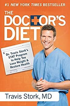 The Doctors Diet Dr Travis Storks Stat Program To Help You Lose Weight Restore Health