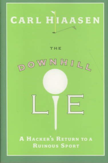 The Downhill Lie A Hackers Return To A Ruinous Sport