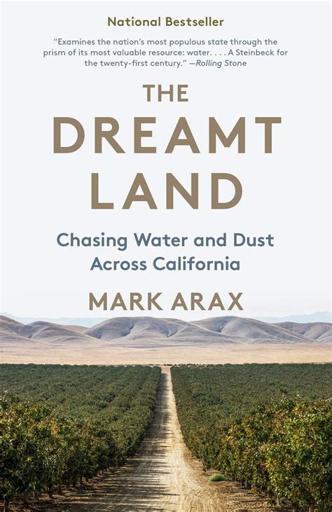 The Dreamt Land Chasing Water And Dust Across California