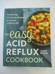 The Easy Acid Reflux Cookbook Comforting 30 Minute Recipes To Soothe Gerd Lpr