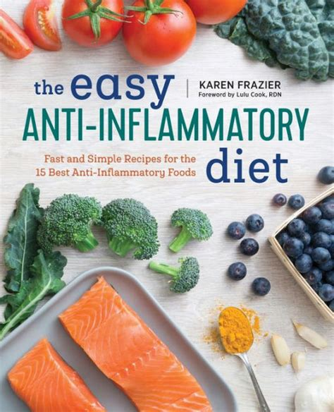 The Easy Anti Inflammatory Diet Fast And Simple Recipes For The 15 Best AntiInflammatory Foods