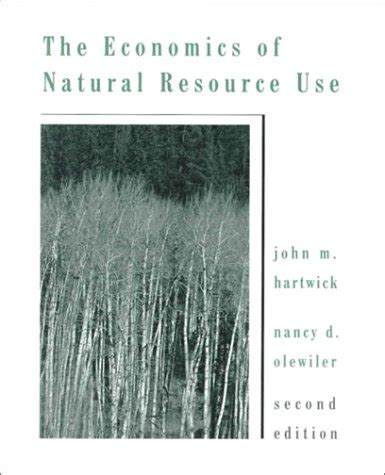 The Economics Of Natural Resource Use 2nd Edition