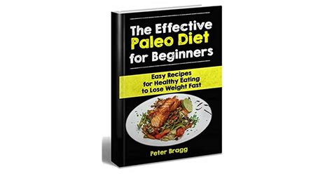 The Effective Paleo Diet For Beginners Easy Recipes For Healthy Eating To Lose Weight Fast