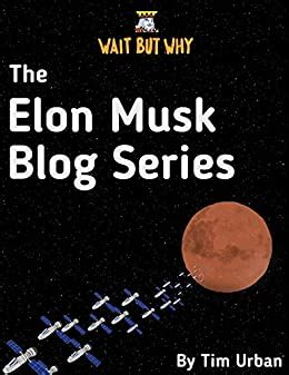 The Elon Musk Blog Series Wait But Why English Edition