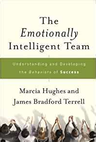The Emotionally Intelligent Team Understanding And Developing The Behaviors Of Success