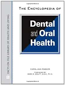 The Encyclopedia Of Dental And Oral Health Facts On File Library Of Health And Living