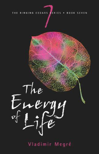 The Energy Of Life The Ringing Cedars Book 7