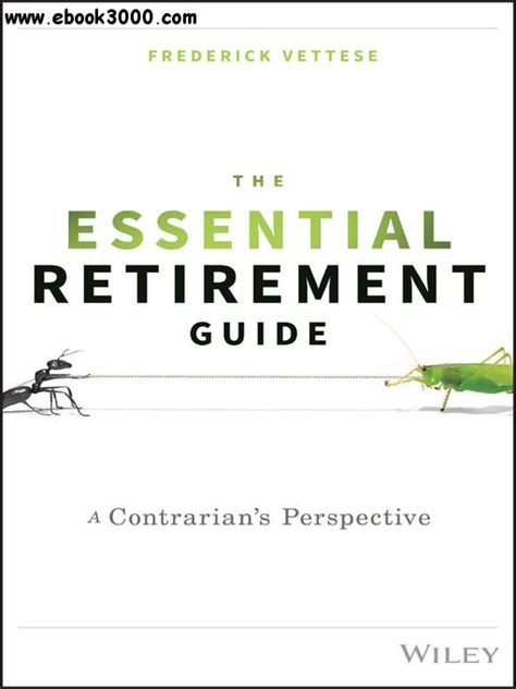 The Essential Retirement Guide A Contrarians Perspective