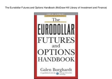 The Eurodollar Futures And Options Handbook McGrawHill Library Of Investment And Finance