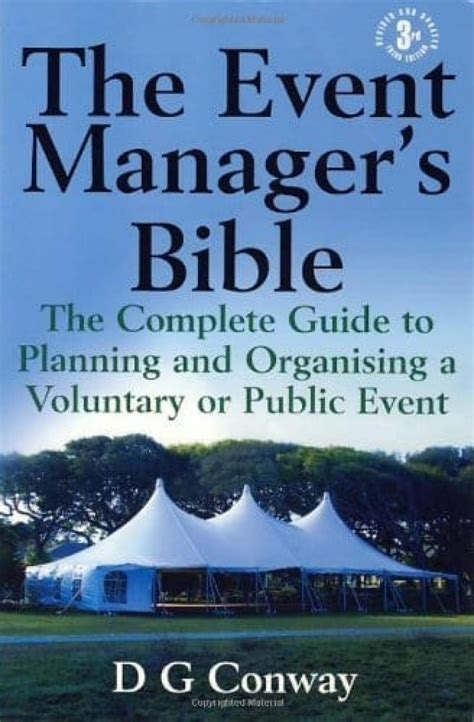 The Event Managers Bible 3rd Edition The Complete Guide To Planning And Organising A Voluntary Or Public Event
