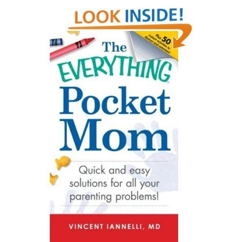 The Everything Pocket Mom Quick And Easy Solutions For All Your Parenting Problems Everything Series