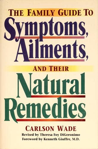 The Family Guide To Symptoms Ailments And Their Natural Remedies