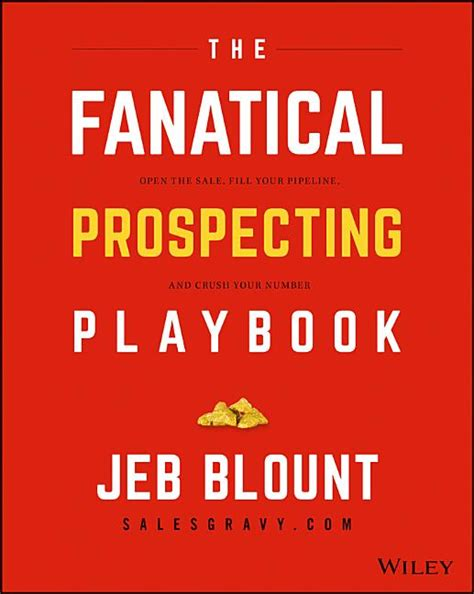 The Fanatical Prospecting Playbook Open The Sale Fill Your Pipeline And Crush Your Number