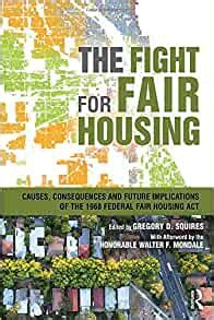 The Fight For Fair Housing Causes Consequences And Future ... on