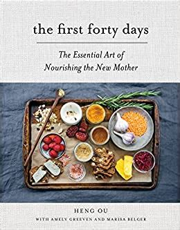 The First Forty Days The Essential Art Of Nourishing The New Mother