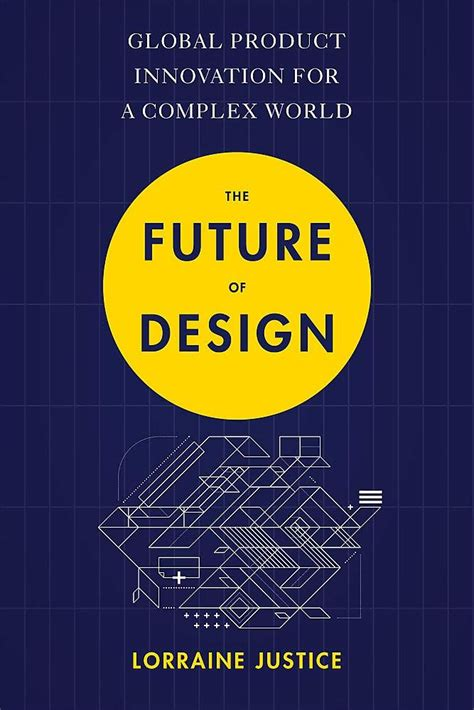 The Future Of Design Global Product Innovation For A Complex World