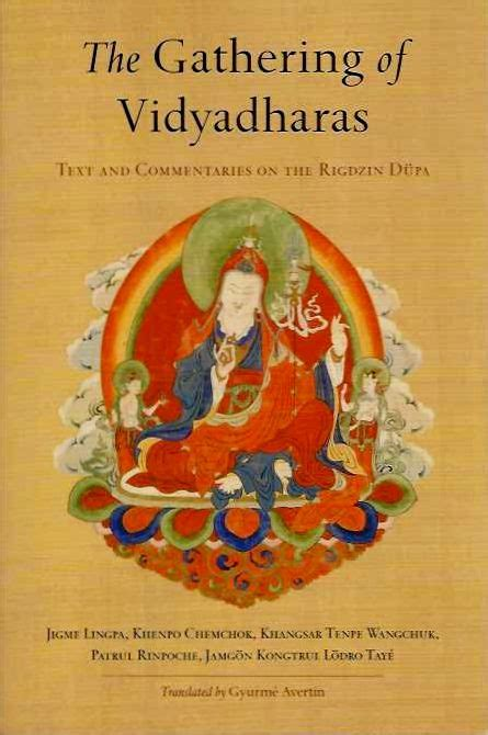 The Gathering Of Vidyadharas Text And Commentaries On The Rigdzin Dupa