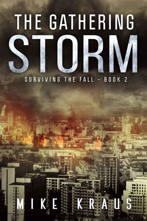 The Gathering Storm Book 2 Of The Thrilling Postapocalyptic Survival Series Surviving The Fall Series Book 2 English Edition