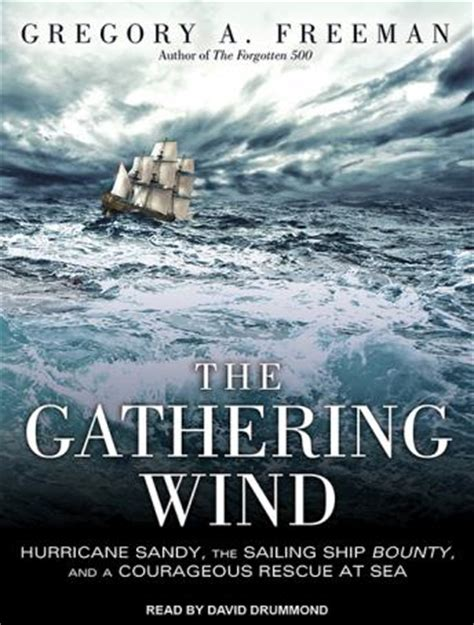 The Gathering Wind Hurricane Sandy The Sailing Ship Bounty And A Courageous Rescue At Sea