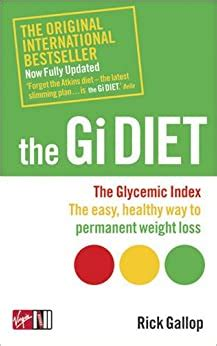 The Gi Diet Now Fully Updated The Glycemic Index The Easy Healthy Way To Permanent Weight Loss