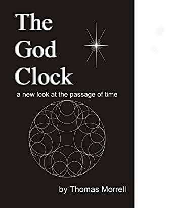The God Clock A New Look At The Passage Of Time