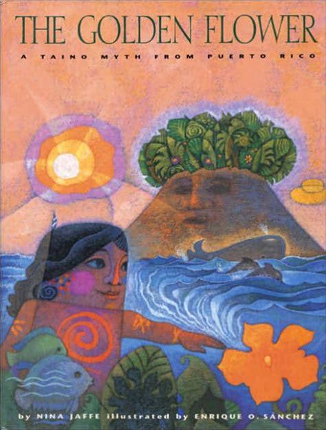 The Golden Flower A Taino Myth From Puerto Rico (ePUB/PDF)