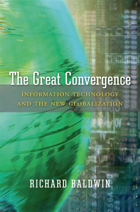 The Great Convergence Information Technology And The New Globalization