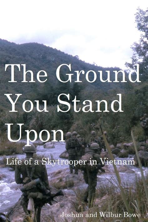 The Ground You Stand Upon Life Of A Skytrooper In Vietnam