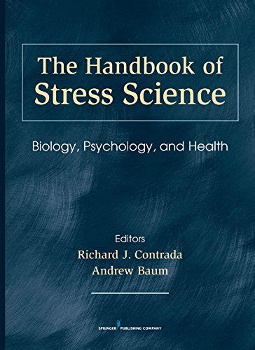 The Handbook Of Stress Science Biology Psychology And Health