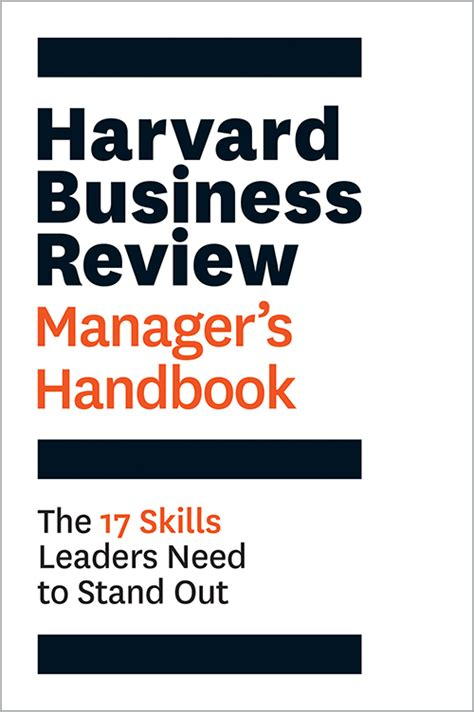 The Harvard Business Review Managers Handbook The 17 Skills Leaders Need To Stand Out HBR Handbooks