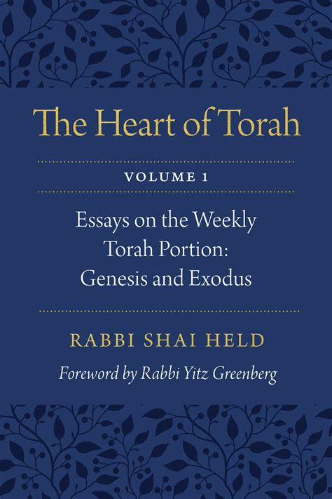 The Heart Of Torah Volume 1 Essays On The Weekly Torah Portion Genesis And Exodus English Edition