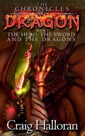 The Hero The Sword And The Dragons The Chronicles Of Dragon Series 1 Book 1 Of 10