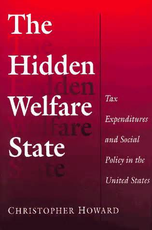 The Hidden Welfare State Tax Expenditures And Social Policy In The United States