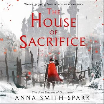The House Of Sacrifice Empires Of Dust Book 3
