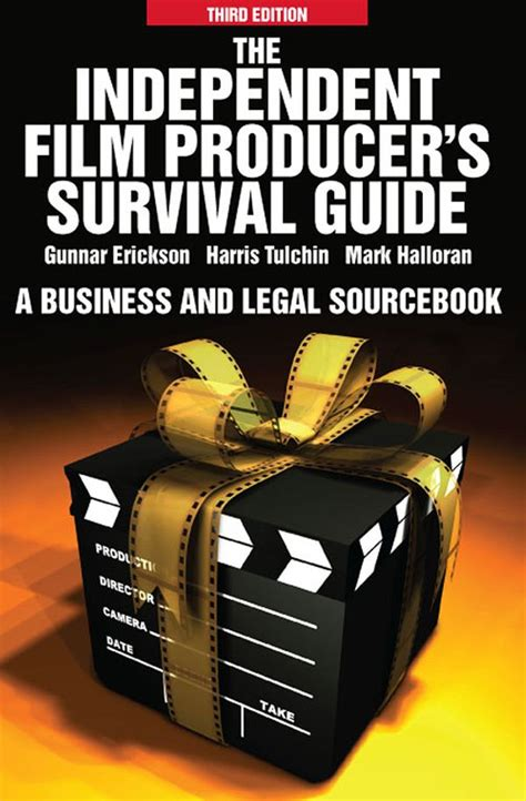 The Independent Film Producers Survival Guide A Business And Legal Sourcebook