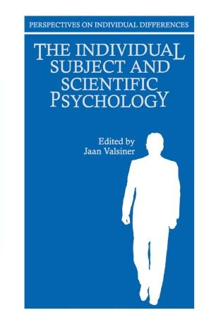The Individual Subject And Scientific Psychology Perspectives On Individual Differences