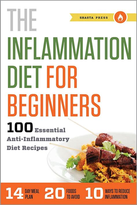 The Inflammation Diet For Beginners 100 Essential AntiInflammatory Diet Recipes