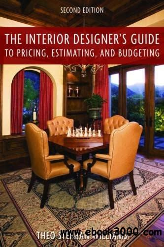 The Interior Designers Guide To Pricing Estimating And Budgeting