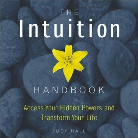 The Intuition Handbook Access Your Hidden Powers And Transform Your Life