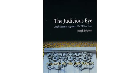 The Judicious Eye Architecture Against The Other Arts