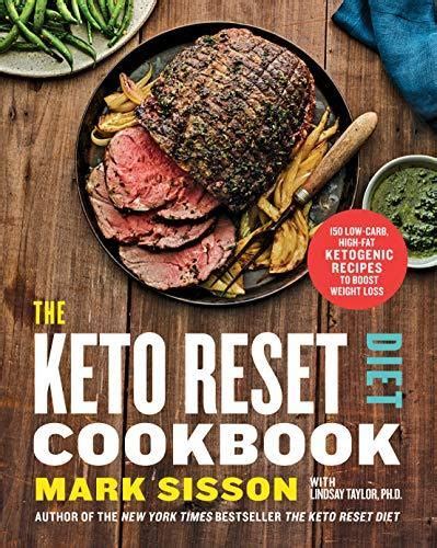 The Keto Reset Diet Cookbook 150 LowCarb HighFat Ketogenic Recipes To Boost Weight Loss A Keto Diet Cookbook