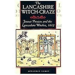 The Lancashire Witch Craze Jennet Preston And The Lancashire Witches 1612