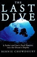 The Last Dive A Father And Sons Fatal Descent Into The Oceans Depths English Edition